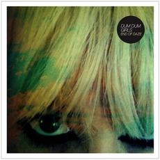 End Of Daze mp3 Album by Dum Dum Girls