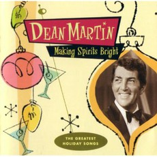 Making Spirits Bright mp3 Album by Dean Martin