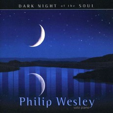 Dark Night Of The Soul mp3 Album by Philip Wesley