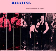 Magic, Murder And The Weather (Re-Issue) mp3 Album by Magazine