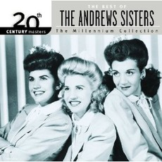 20th Century Masters: The Millennium Collection: The Best Of The Andrews Sisters mp3 Artist Compilation by The Andrews Sisters