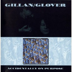 Accidentally On Purpose (Remastered) by Gillan & Glover