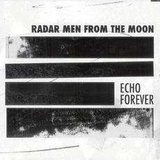 Echo Forever mp3 Album by Radar Men From The Moon