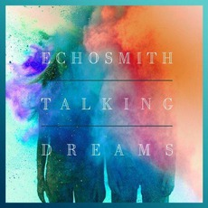 Talking Dreams (Deluxe Edition) mp3 Album by Echosmith