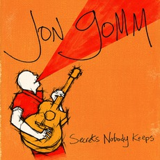 Secrets Nobody Keeps by Jon Gomm