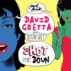 Shot Me Down mp3 Single by David Guetta Feat. Skylar Grey