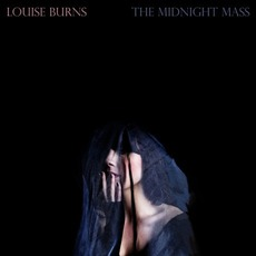 The Midnight Mass mp3 Album by Louise Burns