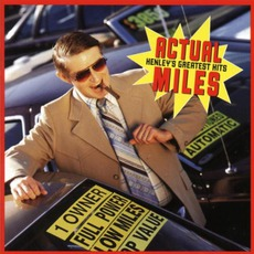 Actual Miles: Henley's Greatest Hits mp3 Artist Compilation by Don Henley