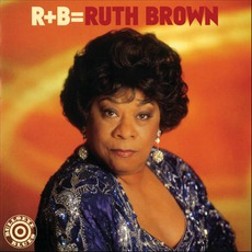 R+B = Ruth Brown