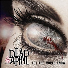 Let The World Know (Japanese Edition) mp3 Album by Dead By April