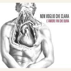 L'amore Fin Che Dura mp3 Album by Non Voglio Che Clara