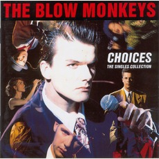Choices: The Singles Collection mp3 Artist Compilation by The Blow Monkeys