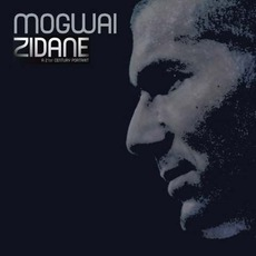 Zidane: A 21st Century Portrait mp3 Soundtrack by Mogwai