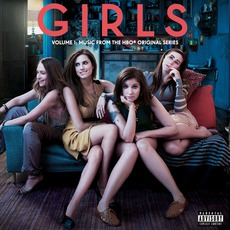 Girls, Volume 1: Music From The HBO® Original Series (Deluxe Edition) mp3 Soundtrack by Various Artists