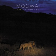 Earth Division EP by Mogwai