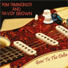 Goin' To The Delta mp3 Album by Kim Simmonds and Savoy Brown