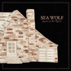 Leaves In The River mp3 Album by Sea Wolf