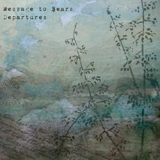 Departures mp3 Album by Message To Bears