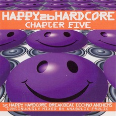 Happy 2b Hardcore: Chapter Five by Various Artists