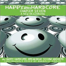 Happy 2b Hardcore: Chapter Seven: A New Beginning mp3 Compilation by Various Artists