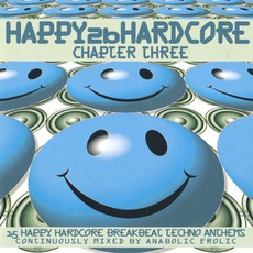 Happy 2b Hardcore: Chapter Three by Various Artists