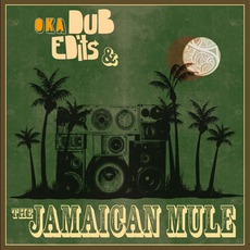 Dub, Edits & The Jamaican Mule
