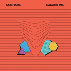 Galactic Melt mp3 Album by Com Truise