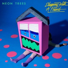 Sleeping With A Friend mp3 Single by Neon Trees