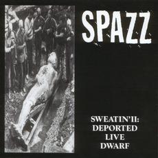 Sweatin' II: Deported Live Dwarf by Spazz
