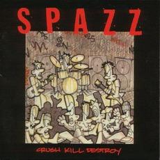 Crush Kill Destroy by Spazz