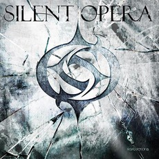 Reflections mp3 Album by Silent Opera