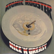 Nice 'N' Greasy (Remastered) mp3 Album by Atomic Rooster