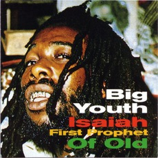 Isaiah First Prophet Of Old (Re-Issue) mp3 Album by Big Youth