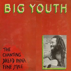 The Chanting Dread Inna Fine Style mp3 Album by Big Youth