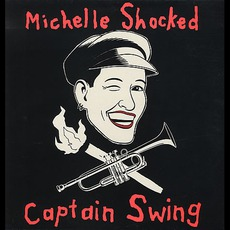 Captain Swing mp3 Album by Michelle Shocked
