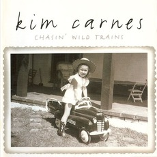Chasin' Wild Trains mp3 Album by Kim Carnes