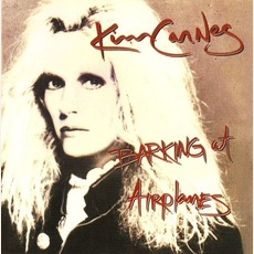 Barking At Airplanes (Re-Issue) mp3 Album by Kim Carnes