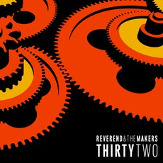 ThirtyTwo mp3 Album by Reverend And The Makers