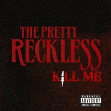Kill Me mp3 Single by The Pretty Reckless