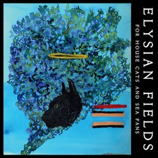 For House Cats And Sea Fans mp3 Album by Elysian Fields