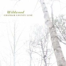 Wildwood mp3 Album by Chatham County Line