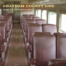 Speed Of The Whippoorwill mp3 Album by Chatham County Line