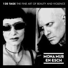 120 Tage: The Fine Art Of Beauty And VIolence by Mona Mur & En Esch