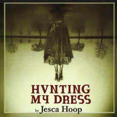 Hunting My Dress (US Edition) mp3 Album by Jesca Hoop