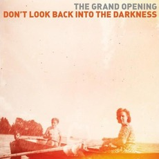 Don't Look Back Into The Darkness mp3 Album by The Grand Opening
