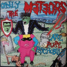 Only The Meteors Are Pure Psychobilly (Re-Issue)