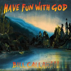 Have Fun With God mp3 Album by Bill Callahan