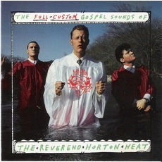 The Full-Custom Gospel Sounds Of The Reverend Horton Heat