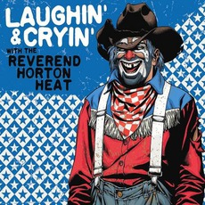 Laughin' & Cryin' With The Reverend Horton Heat mp3 Album by Reverend Horton Heat