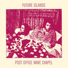 Post Office Wave Chapel mp3 Album by Future Islands